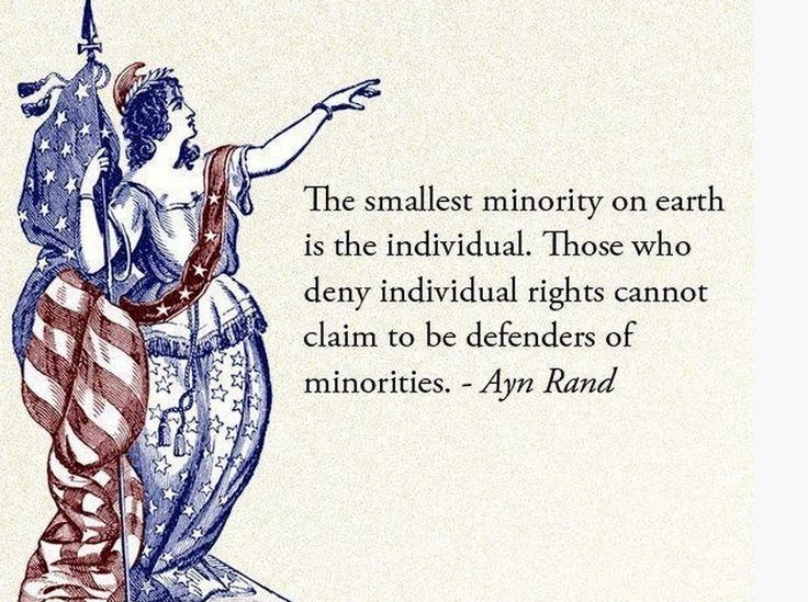the smallest minority on earth is the individual those who deny individual rights cannot claim to be defenders of minorities The smallest minority on Earth is the individual. Those who deny individual rights cannot claim to be defenders of minorities.