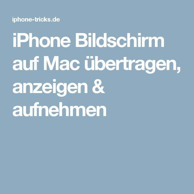 Iphone Bildschirm Auf Mac übertragen Anzeigen Aufnehmen Chiara