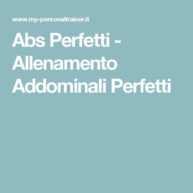 Abs Perfetti - Allenamento Addominali Perfetti