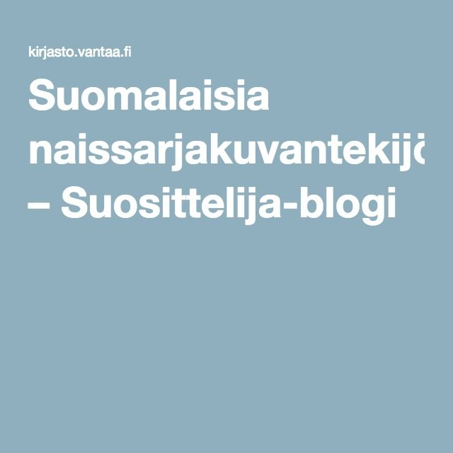 Suomalaisia naissarjakuvantekijöitä – Suosittelija-blogi