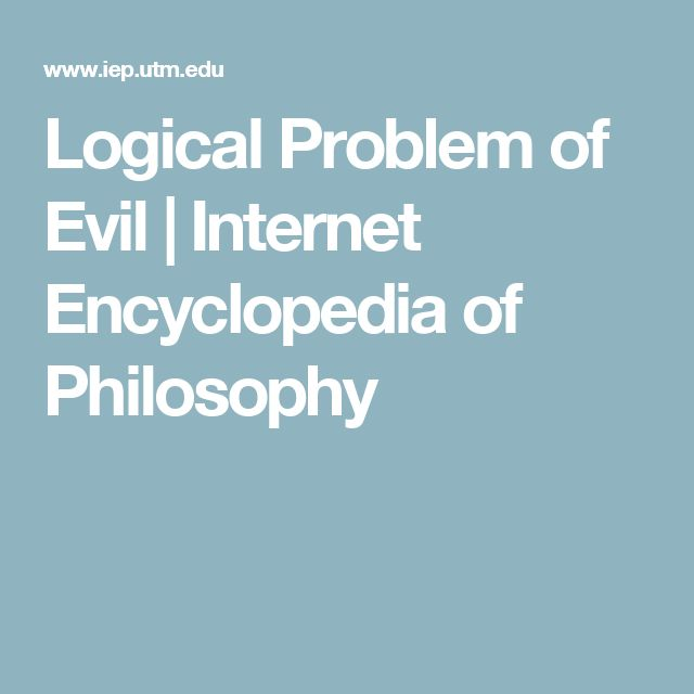 Logical Problem of Evil | Internet Encyclopedia of Philosophy