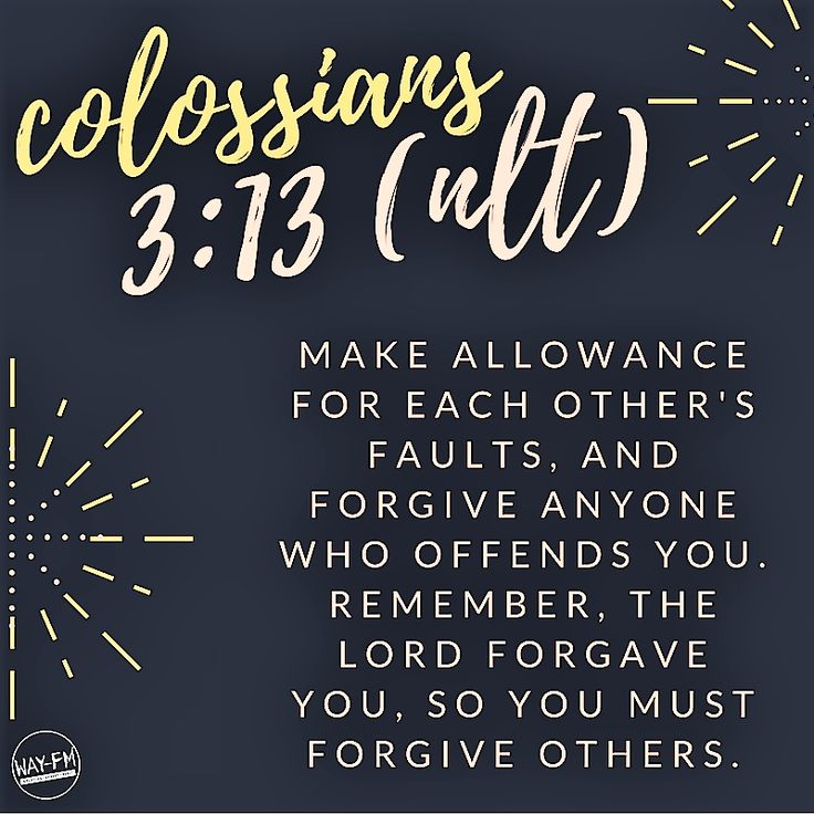 Colossians 3:13 NLT