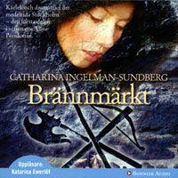 Brännmärkt (serie) Catharina Ingelman-Sundberg ++++ Kröp liksom in under skinnet på mig.