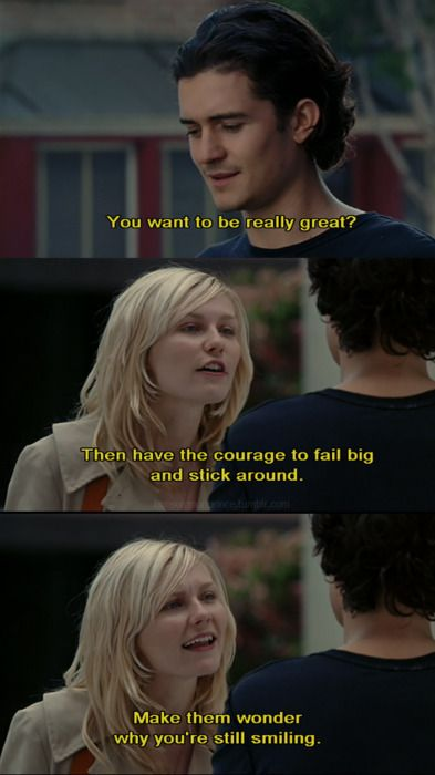 """Favoite movie quote:) """"You wanna be really great? Then have the courage to fail…"""