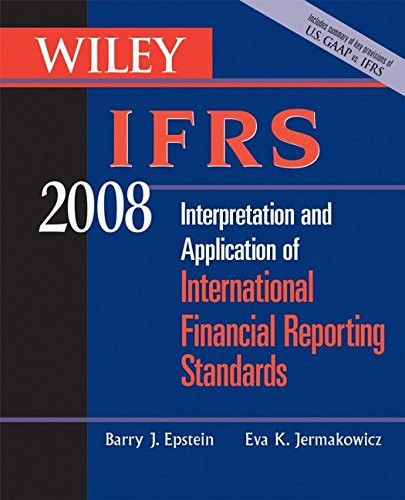 Wiley IFRS 2008: Interpretation and Application of International Accounting and Financial Reporting Standards 2008 (Wiley Ifrs: Interpretati