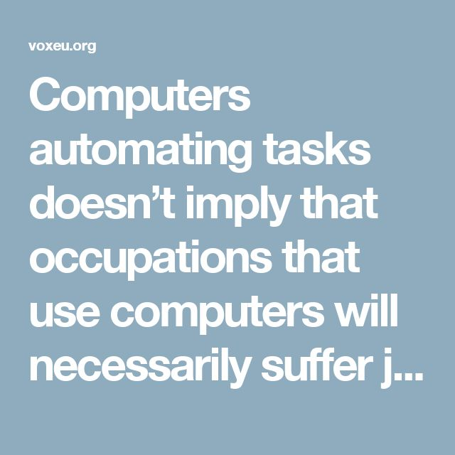 Computers automating tasks doesn't imply that occupations that use computers will necessarily suffer job losses. In fact, computer-using occupations have had greater job growth to date. Instead, it is the occupations that use few computers that appear to suffer computer-related job losses.