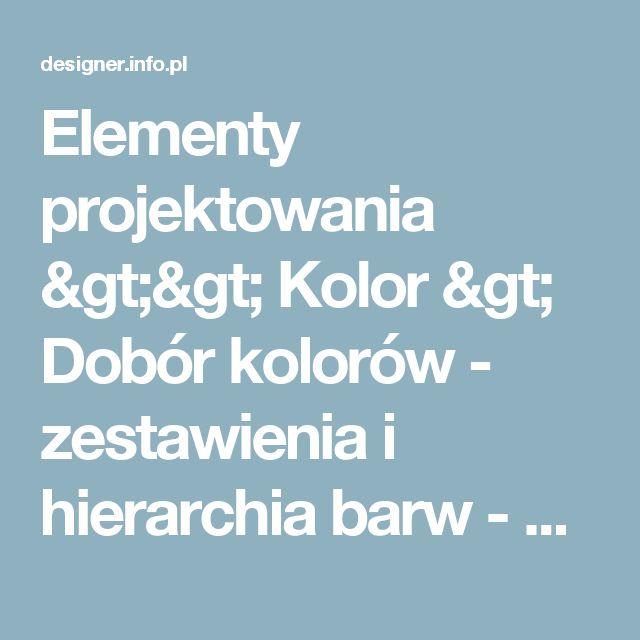Elementy projektowania >> Kolor > Dobór kolorów - zestawienia i hierarchia barw - Projektowanie graficzne - Zasady, elementy, narzędzia | Projektowanie graficzne – Zasady, elementy, narzędzia