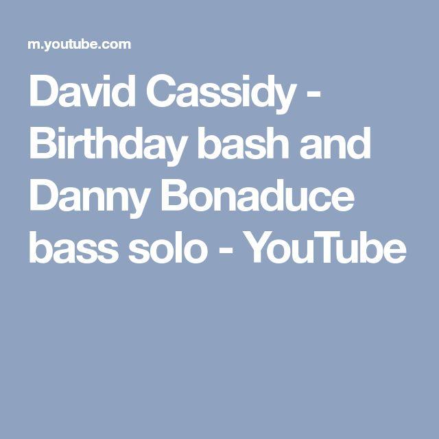 David Cassidy - Birthday bash and Danny Bonaduce bass solo - YouTube