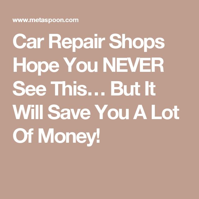 Car Repair Shops Hope You NEVER See This… But It Will Save You A Lot Of Money!