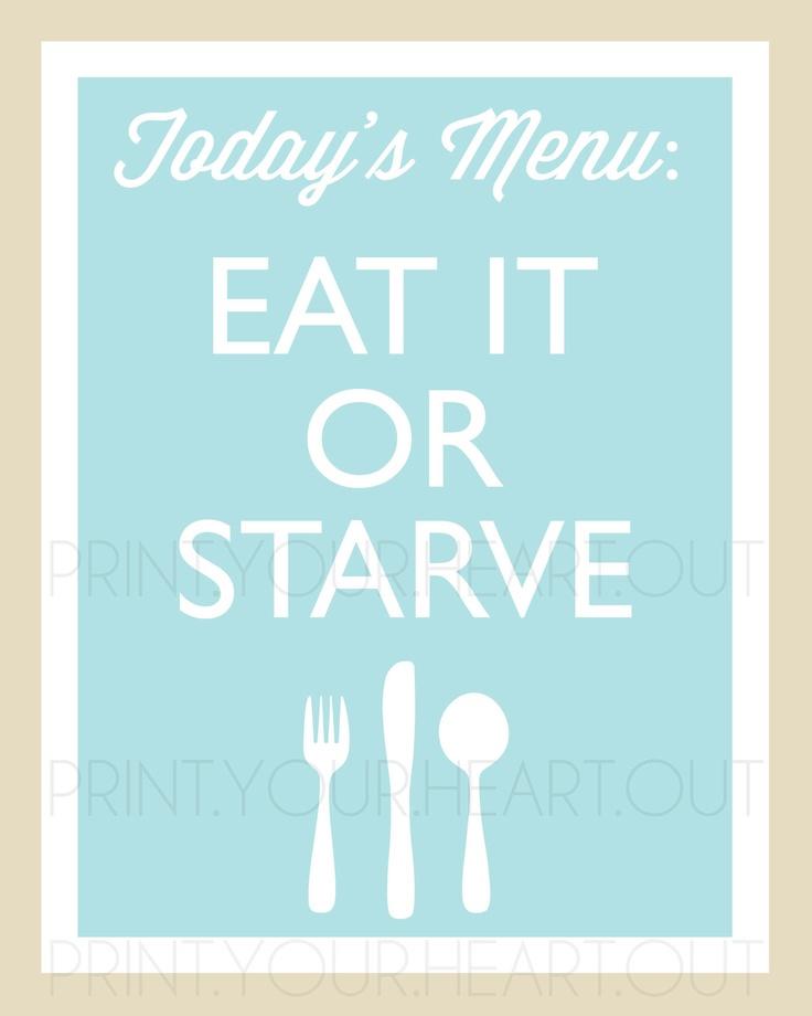 Printable Kitchen Art Eat It or Starve
