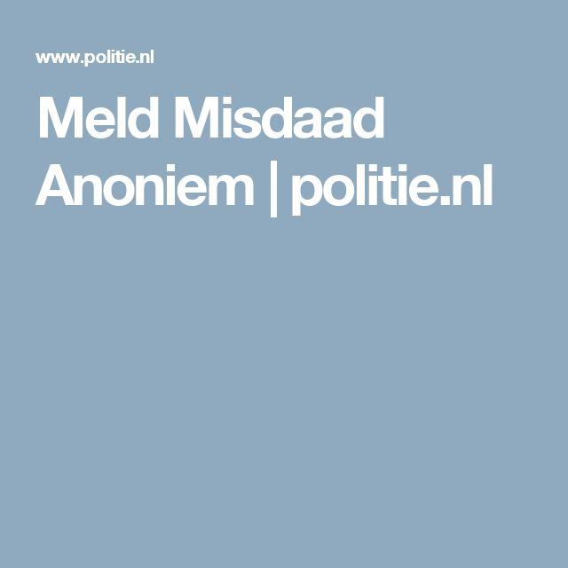 Meld Misdaad Anoniem | politie.nl