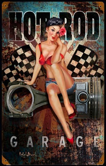 Hot Rod Garage Pin Up Girl Sign. Also available in the die cut version. @ www.garageart.com