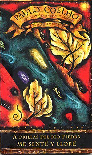 A Orillas de Rio Piedra Me Sente y Llore:   Viaje a través delos pirineos junto a dos amantes en una busqueda espiritual sin tiempo, y descubra los prufundos secretos del amor y la vida en esta nueva novela comovedora, estilulante y mágica escrita a la manera de su aclamado libro El Alquimista,por el incomparable narrador Paulo Coelho. En todas las historias de amor siempre hay algo que nos acerca a la eternidad y a la esencia de la vida, pues guardan todos los secretos del mundo. Que ...