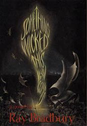 """""""Something Wicked This Way Comes"""" by Ray Bradbury. Two 13-year-old boys who have a harrowing experience with a nightmarish traveling carnival that comes to their Midwestern town one October. Written in 1962."""