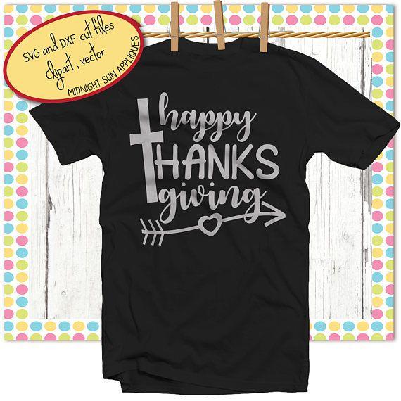 Happy thanksgiving svgthanksgiving cut filethanksgiving