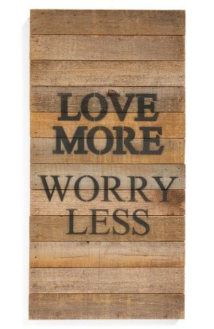 Second Nature by Hand 'Love More Worry Less' Repurposed Wood Wall Art   Nordstrom, Where would you hang this? http://keep.com/second-nature-by-hand-love-more-worry-less-repurposed-wood-wall-art-no-by-dimak89/k/0NGhYFABBy/