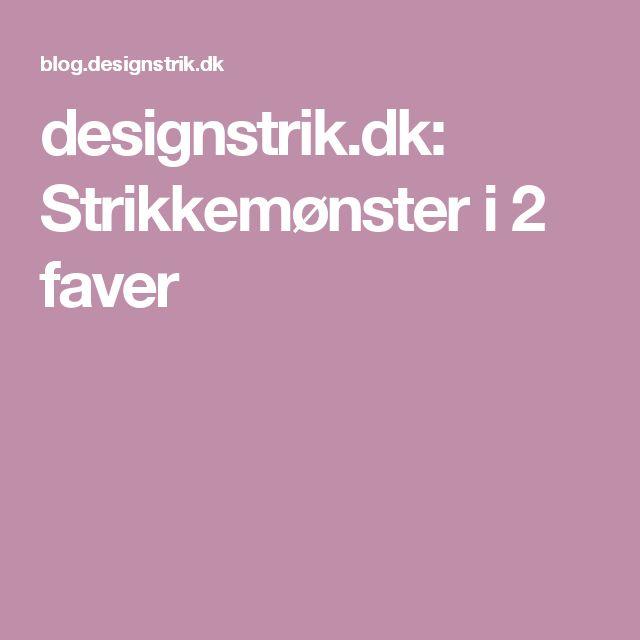 designstrik.dk: Strikkemønster i 2 faver