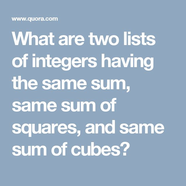 What are two lists of integers having the same sum, same sum of squares, and same sum of cubes?