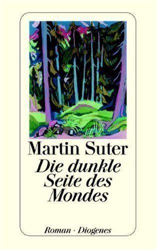 Martin Suter, Die dunkle Seite des Mondes | Was passieren kann, wenn ein Wirtschaftsanwalt Psylopilze konsumiert, ist mehr als spannend!