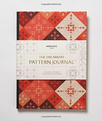The Dreamday Pattern Journal: Heraldic - Paris: Colouring-in notebook for writing, musing, drawing and doodling (The Original Pattern Journal)