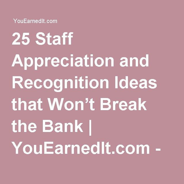 25 staff appreciation and recognition ideas that wont break the bank youearnedit