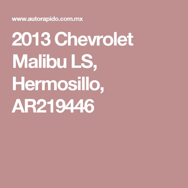2013 Chevrolet Malibu LS, Hermosillo, AR219446