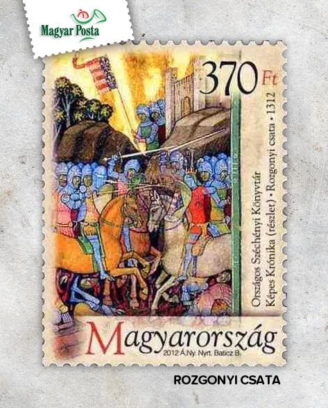 A Magyar Posta bélyegkibocsátással emlékezik a rozgonyi csata 700. évfordulóján, mely Károly Róbert országegyesítő háborújának legjelentősebb csatája volt.