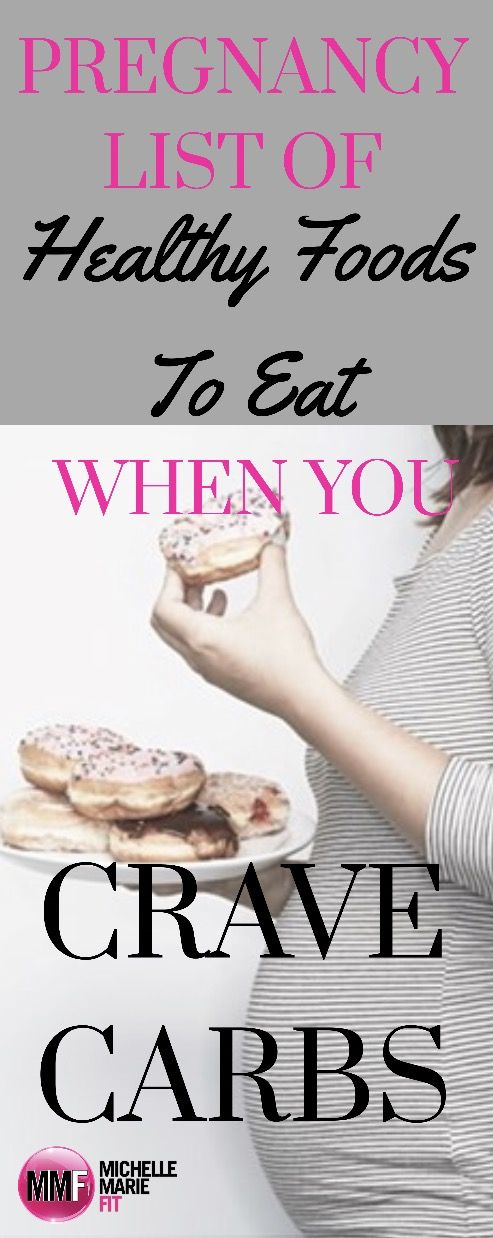 Pregnancy diet tips when you crave a lot of carbs and sugar.