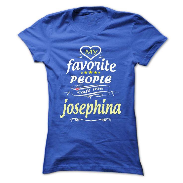 My Favorite 【title】 People Call Me josephina- T Shirt, Hoodie, ⑦ Hoodies, Year,Name, BirthdayMy Favorite People Call Me josephina- T Shirt, Hoodie, Hoodies, Year,Name, BirthdayMy Favorite People Call Me josephina- T Shirt, Hoodie, Hoodies, Year,Name, Birthday