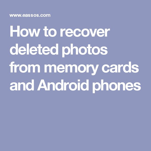 How to recover deleted photos from memory cards and Android phones