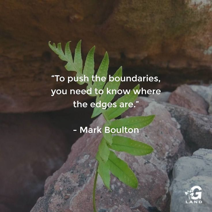 To push the boundaries you need to know where the edges are. #quotes #quote
