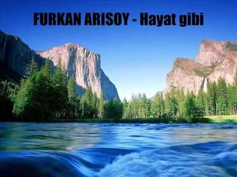 Furkan ARISOY- Hayat Gibi