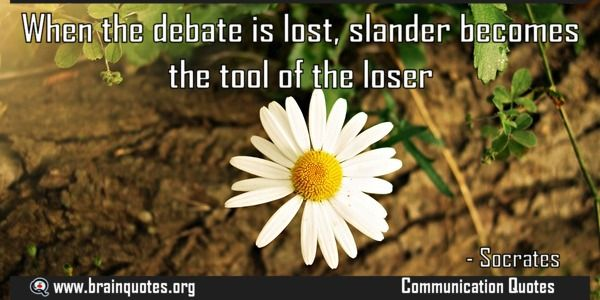 When the debate is lost slander becomes the tool of the loser  When the debate is lost slander becomes the tool of the loser  For more #brainquotes http://ift.tt/28SuTT3  The post When the debate is lost slander becomes the tool of the loser appeared first on Brain Quotes.  http://ift.tt/2fh4QJL
