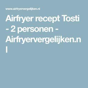 Airfryer recept Tosti - 2 personen - Airfryervergelijken.nl
