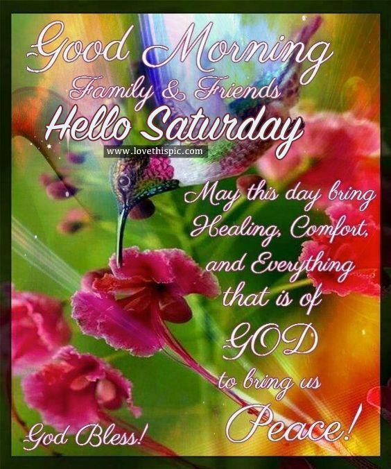 Good Morning Family & Friends Hello Saturday