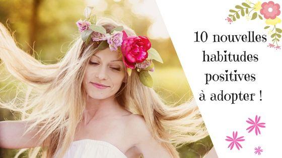 10 nouvelles habitudes positives à adopter !