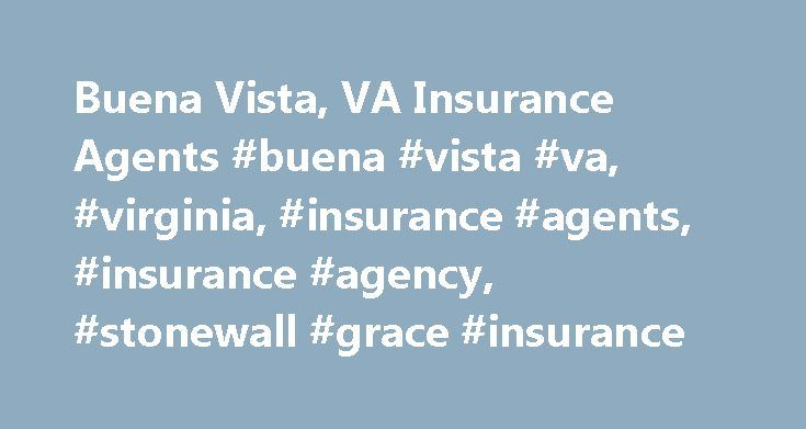Buena Vista, VA Insurance Agents #buena #vista #va, #virginia, #insurance #agents, #insurance #agency, #stonewall #grace #insurance http://guyana.remmont.com/buena-vista-va-insurance-agents-buena-vista-va-virginia-insurance-agents-insurance-agency-stonewall-grace-insurance/  # Welcome to Stonewall Grace Insurance Services of Virginia Are you Paying Higher Premiums with Lower Coverage? Did you know that approximately 80% of Americans pay higher premiums and are receiving lower coverage? We…