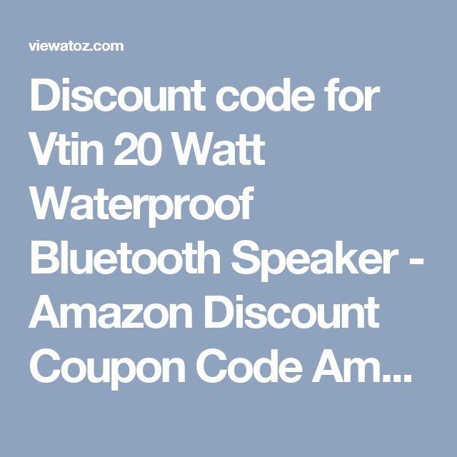 Discount code for Vtin 20 Watt Waterproof Bluetooth Speaker - Amazon Discount Coupon Code Amazon Discount Coupon Code