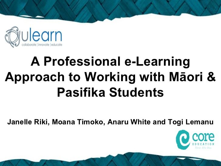 ULearn 2012 A Professional blended e-Learning approach to supporting Māori & Pasifika Learners by Janelle Riki via slideshare