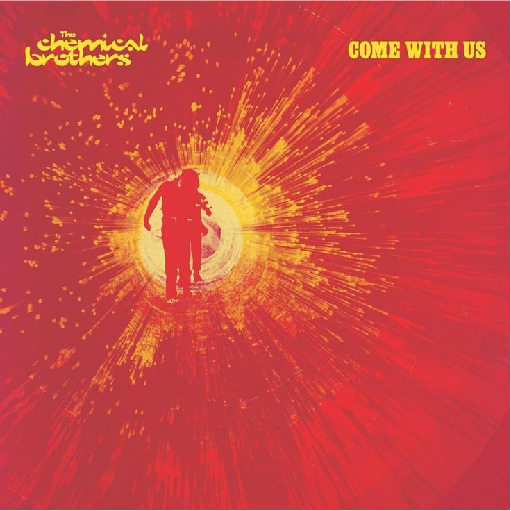 The Chemical Brothers - Come with Us (Freestyle Dust / Virgin, Jan 2002).