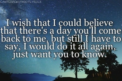 I still wish to this day we can talk like we used to ...