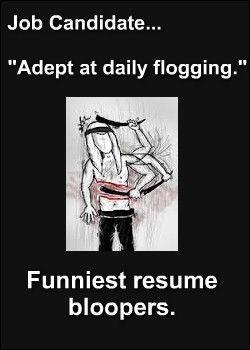Funniest resume bloopers. http://www.razoredgeresumes.com/jobsearch_blog/