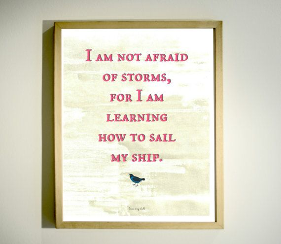 I Am Not Afraid Quote / Louisa May Alcott / by LetterboxStudio