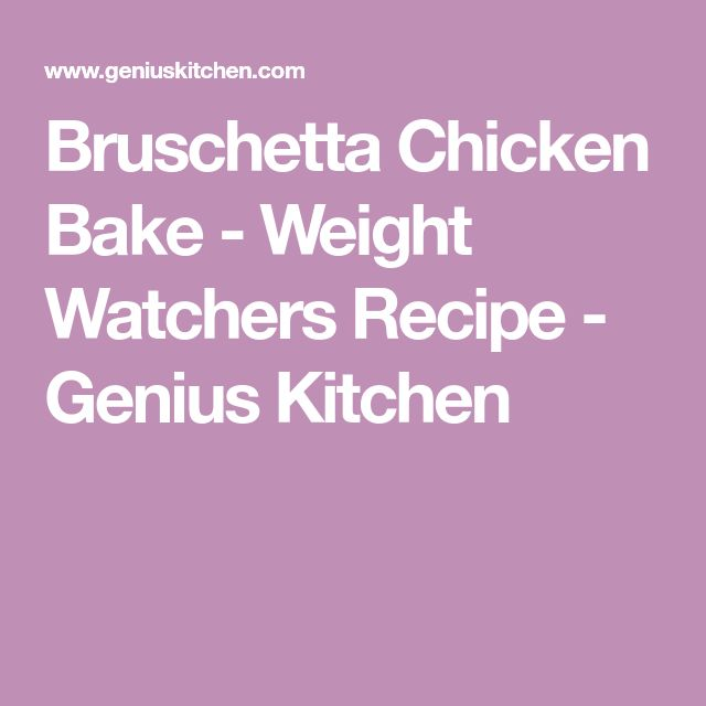 Bruschetta Chicken Bake - Weight Watchers Recipe - Genius Kitchen