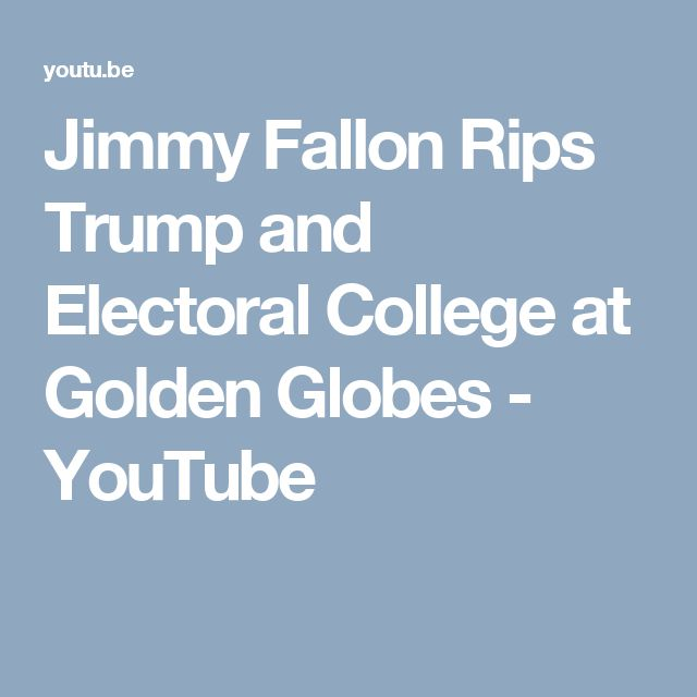 Jimmy Fallon Rips Trump and Electoral College at Golden Globes - YouTube