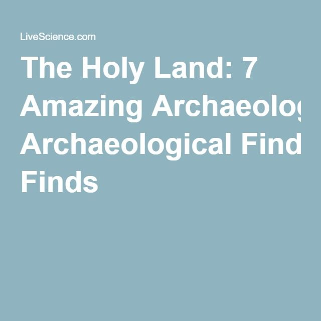 The Holy Land: 7 Amazing Archaeological Finds//.,MAR16
