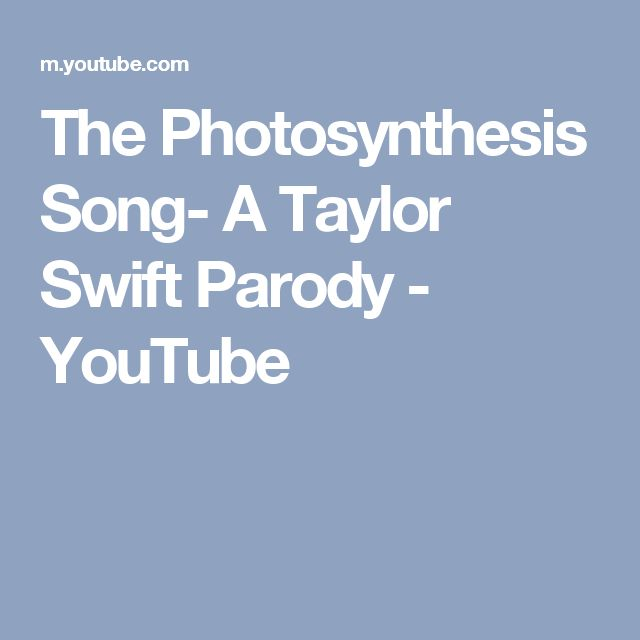 The Photosynthesis Song- A Taylor Swift Parody - YouTube
