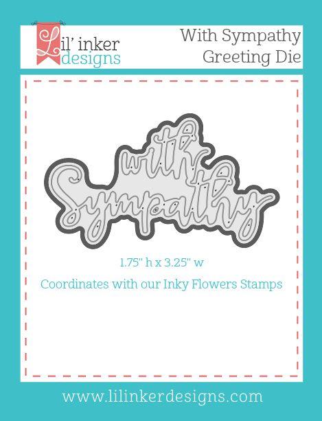 Lil' Inker Designs - With Sympathy Word Die, $5.95 (https://www.lilinkerdesigns.com/with-sympathy-word-die/)