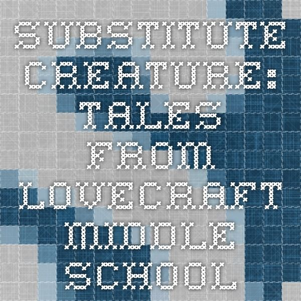 Substitute Creature: Tales from Lovecraft Middle School #education #books