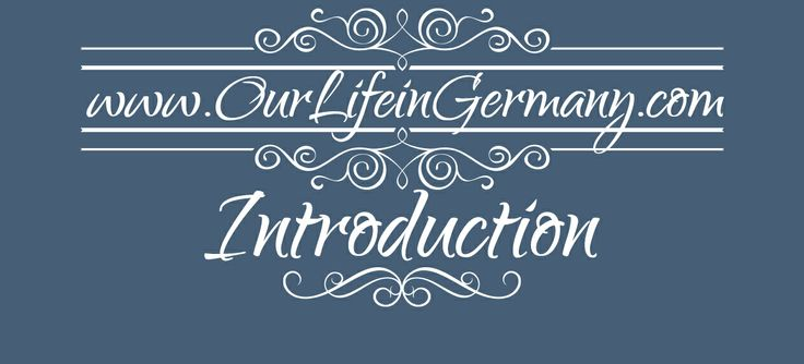 Introduction - Our Life in Germany